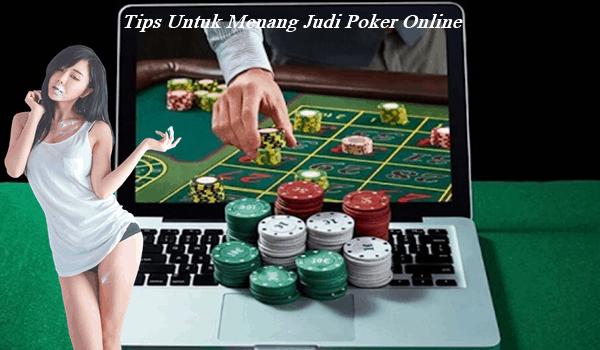Tips Untuk Menang Judi Poker Online